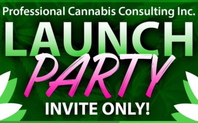 Professional Cannabis Consulting Inc. Launch Party!